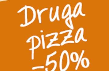- 50% rabatu na drugą pizzę